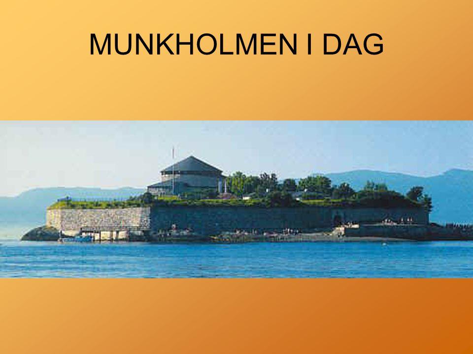 MUNKHOLMEN I DAG