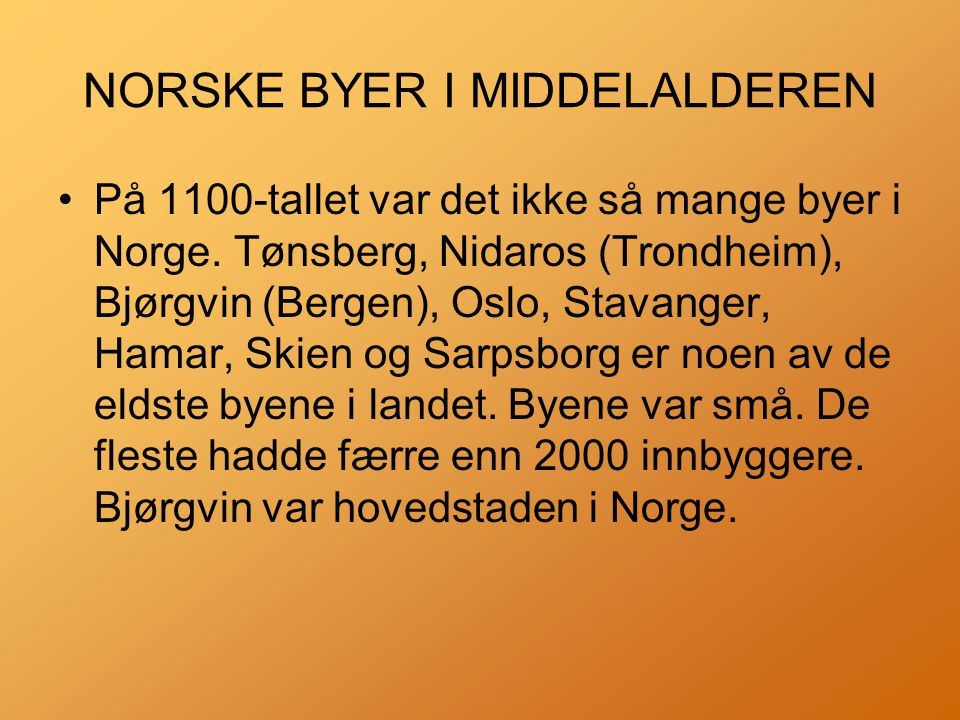 NORSKE BYER I MIDDELALDEREN
