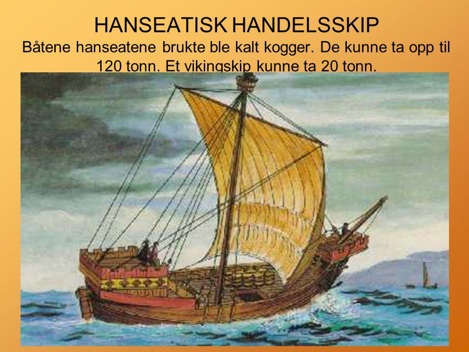 HANSEATISK HANDELSSKIP Båtene hanseatene brukte ble kalt kogger