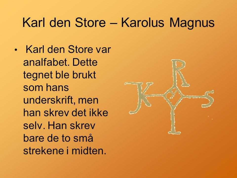 Karl den Store – Karolus Magnus