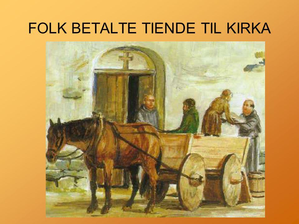 FOLK BETALTE TIENDE TIL KIRKA
