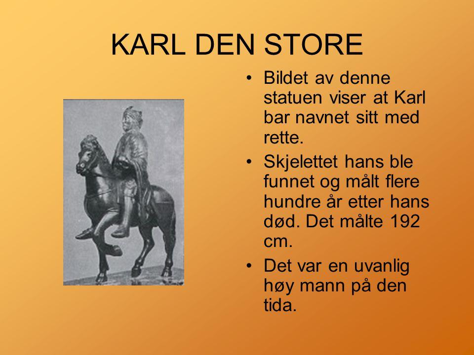 KARL DEN STORE Bildet av denne statuen viser at Karl bar navnet sitt med rette.