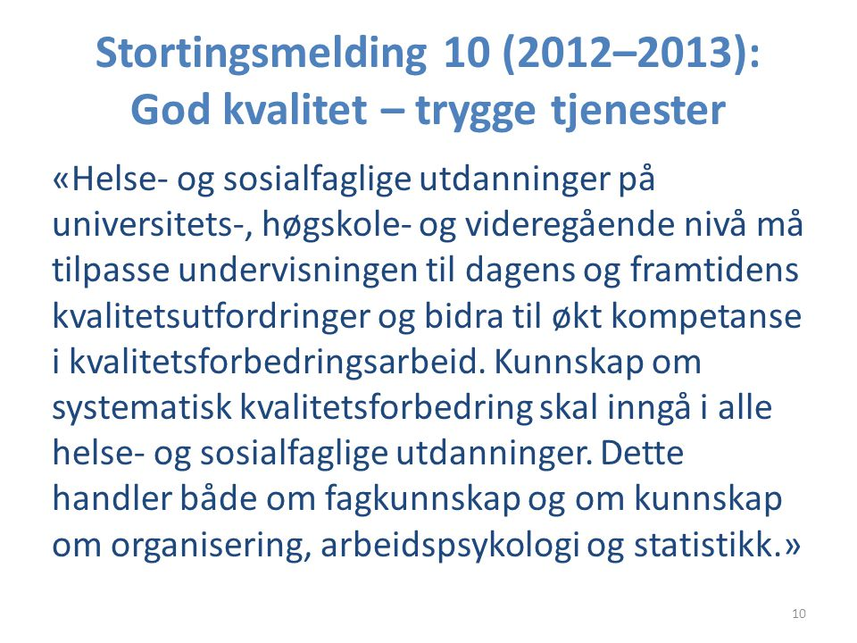 Stortingsmelding 10 (2012–2013): God kvalitet – trygge tjenester