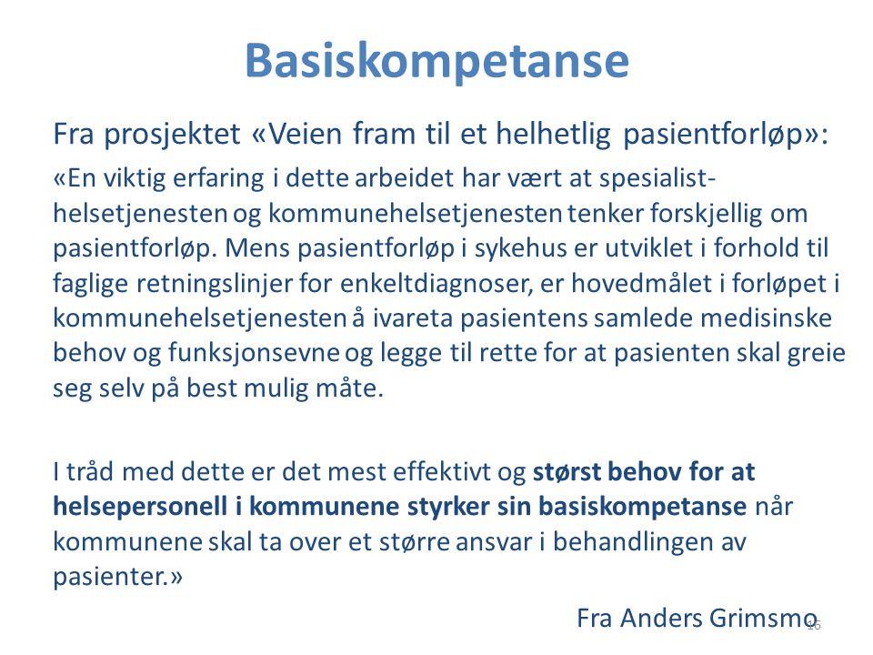Basiskompetanse Fra prosjektet «Veien fram til et helhetlig pasientforløp»: