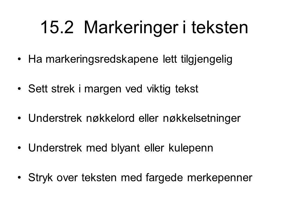 15.2 Markeringer i teksten Ha markeringsredskapene lett tilgjengelig