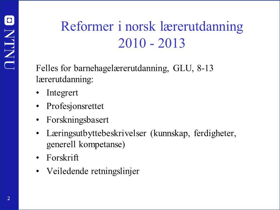 Reformer i norsk lærerutdanning 2010 - 2013