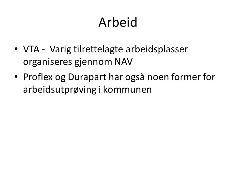 Arbeid VTA - Varig tilrettelagte arbeidsplasser organiseres gjennom NAV.