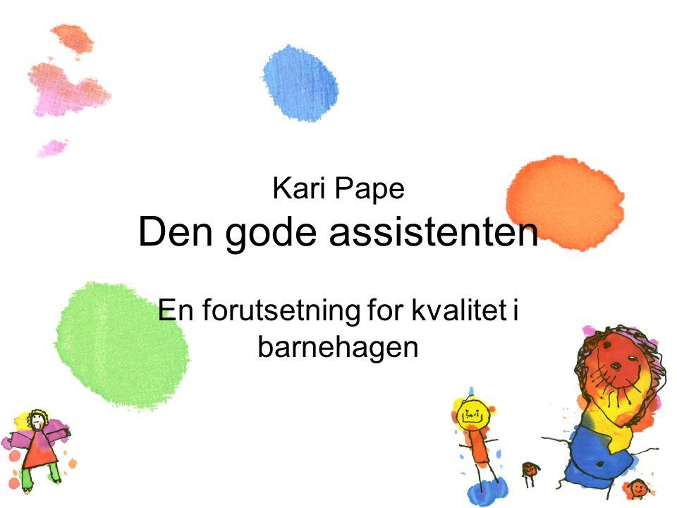 Kari Pape Den gode assistenten