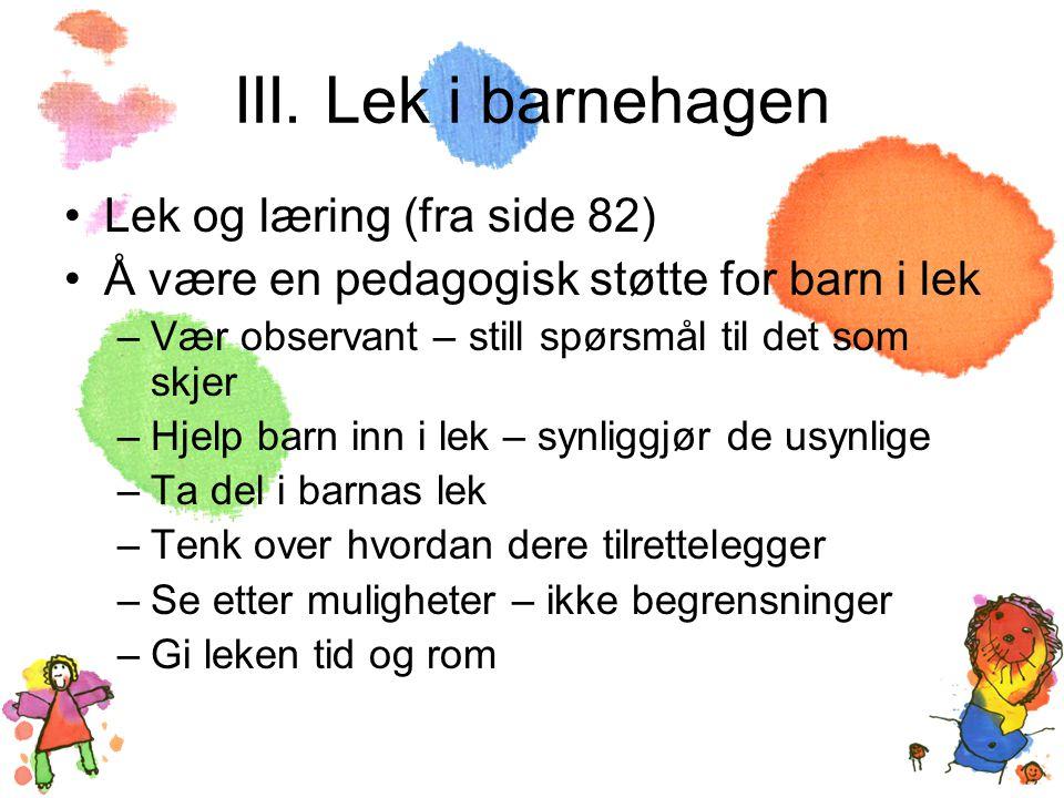 III. Lek i barnehagen Lek og læring (fra side 82)