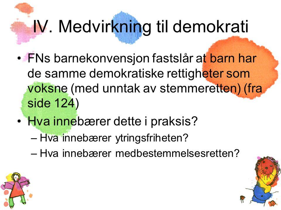 IV. Medvirkning til demokrati