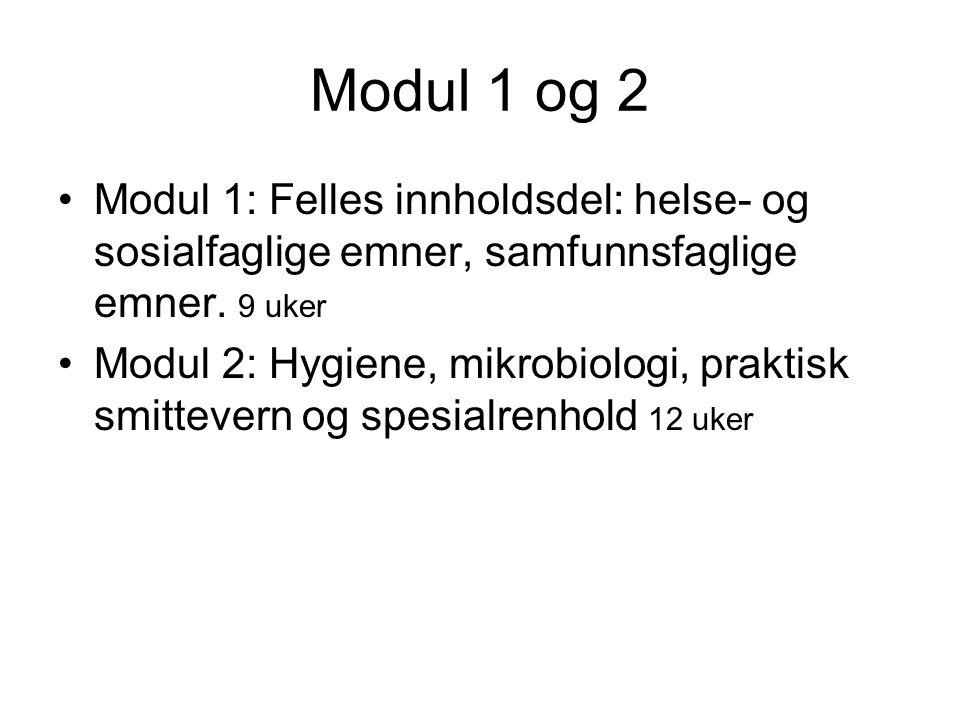 Modul 1 og 2 Modul 1: Felles innholdsdel: helse- og sosialfaglige emner, samfunnsfaglige emner. 9 uker.