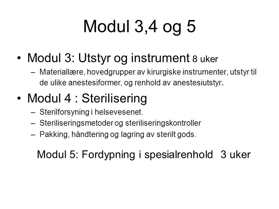 Modul 3,4 og 5 Modul 3: Utstyr og instrument 8 uker