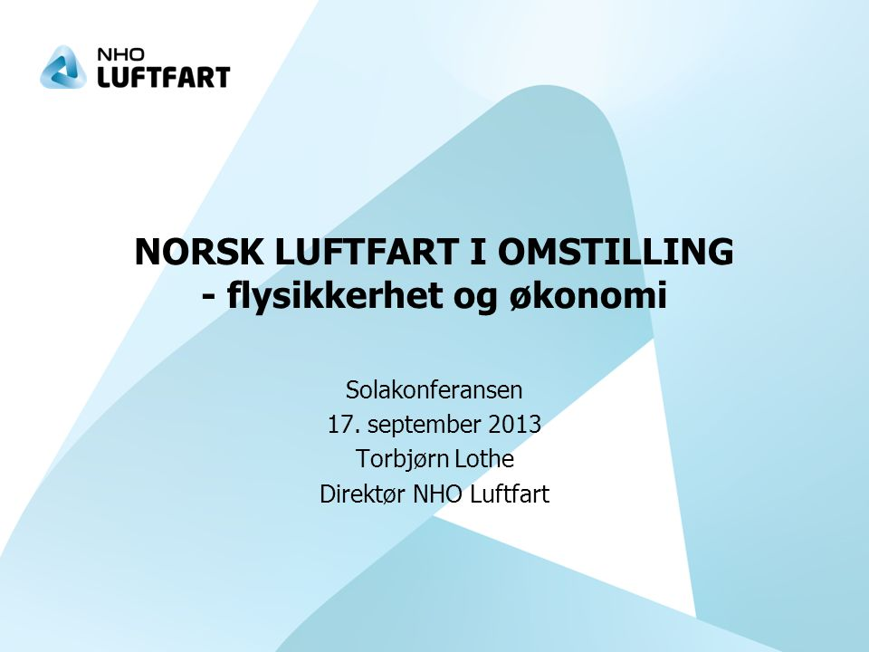 NORSK LUFTFART I OMSTILLING - flysikkerhet og økonomi