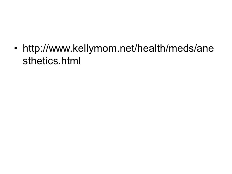 http://www.kellymom.net/health/meds/anesthetics.html
