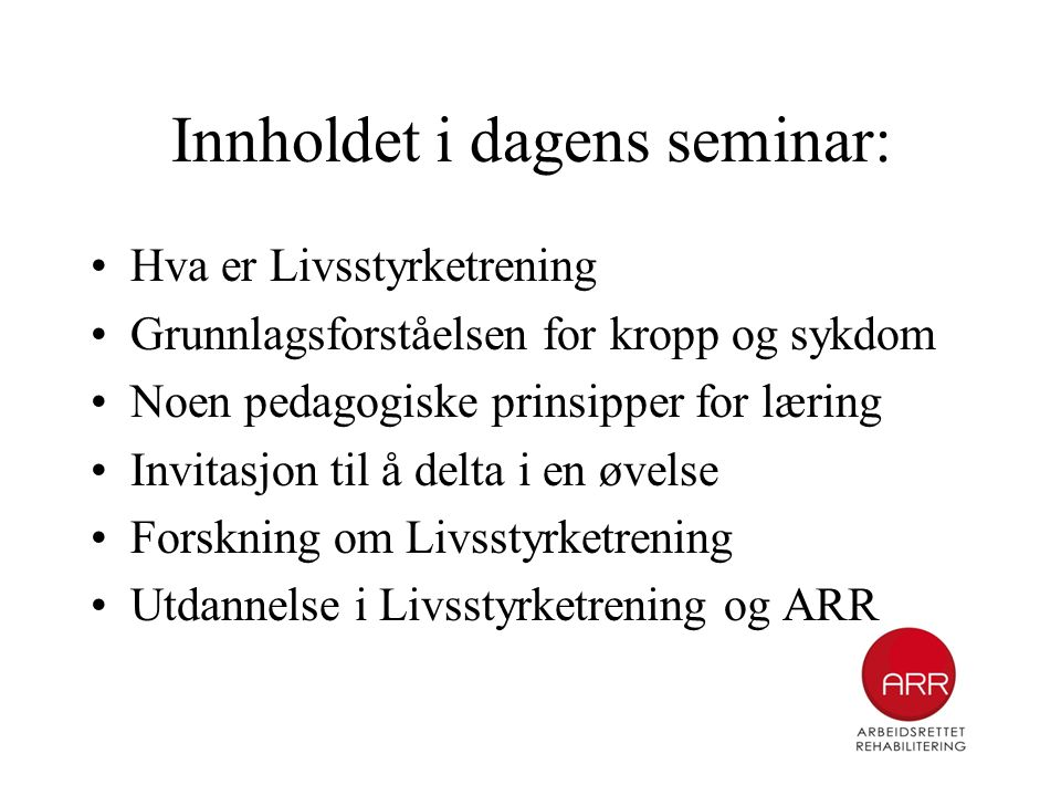 Innholdet i dagens seminar: