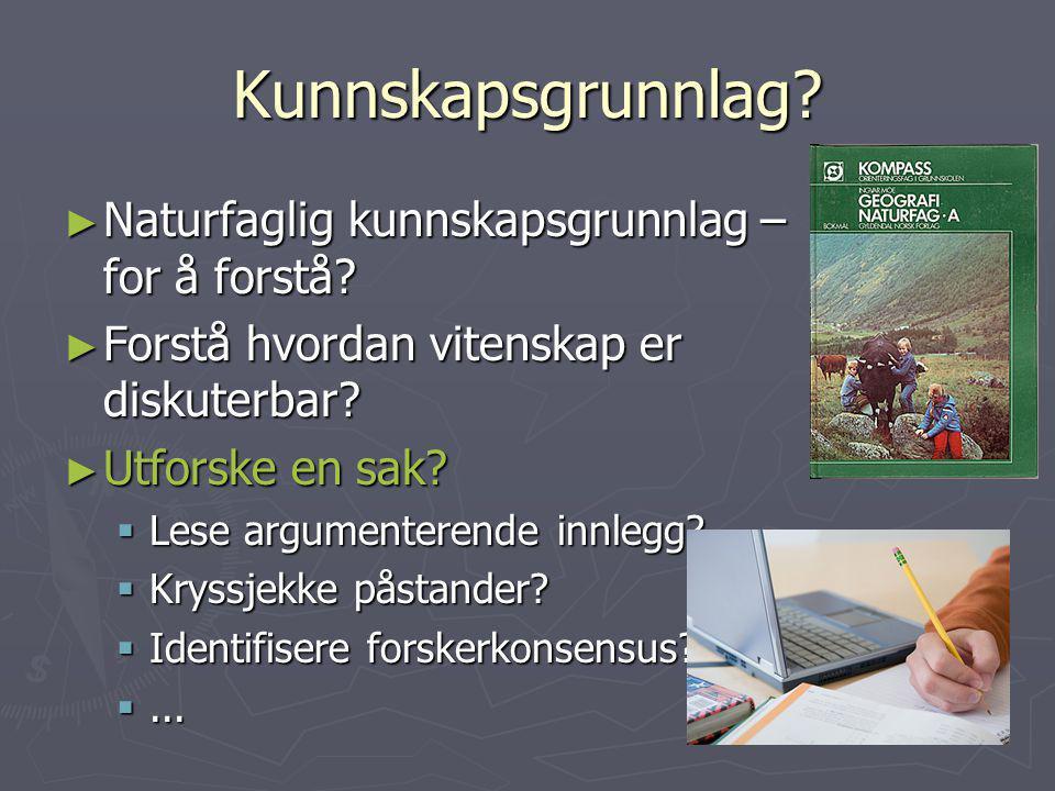 Kunnskapsgrunnlag Naturfaglig kunnskapsgrunnlag – for å forstå