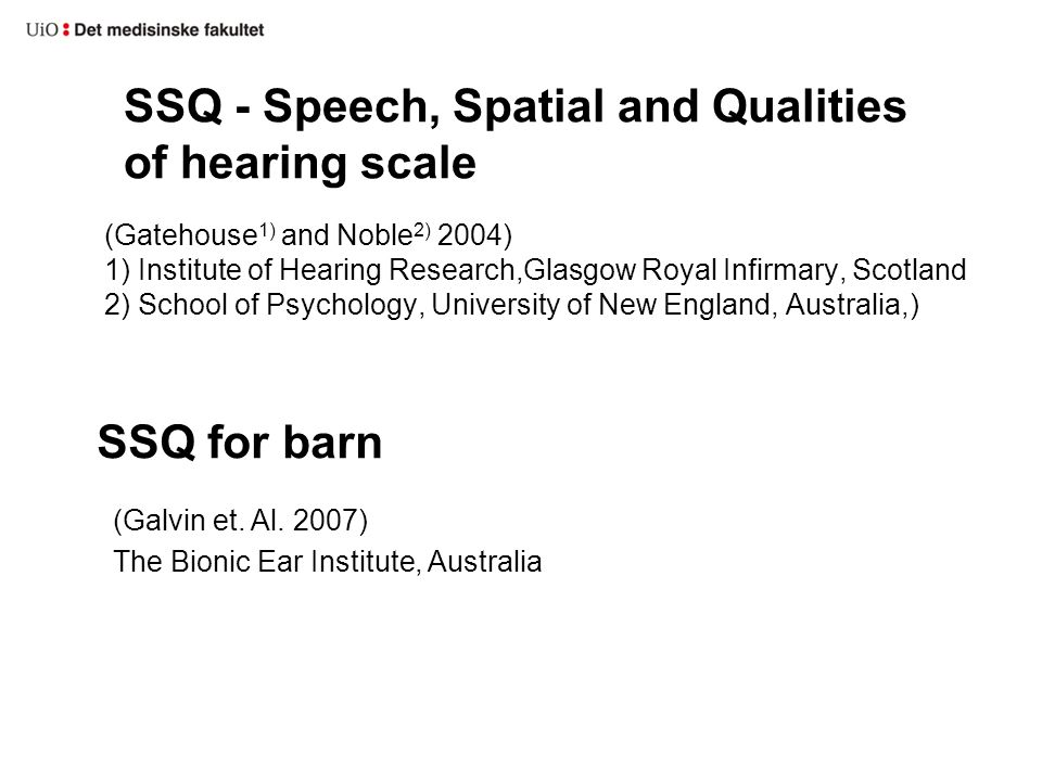 SSQ - Speech, Spatial and Qualities of hearing scale