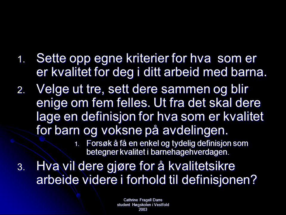 Cathrine Fragell Darre student Høgskolen i Vestfold 2003