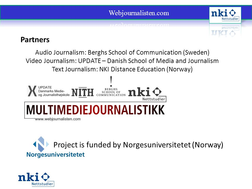 Project is funded by Norgesuniversitetet (Norway)