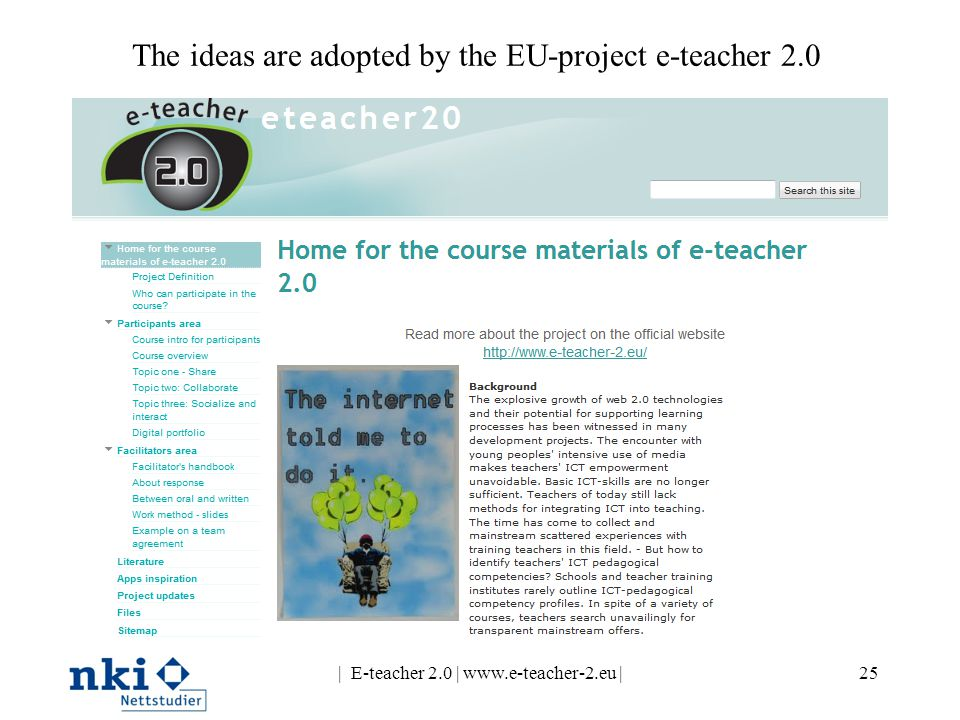 The ideas are adopted by the EU-project e-teacher 2.0