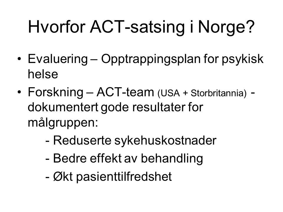Hvorfor ACT-satsing i Norge