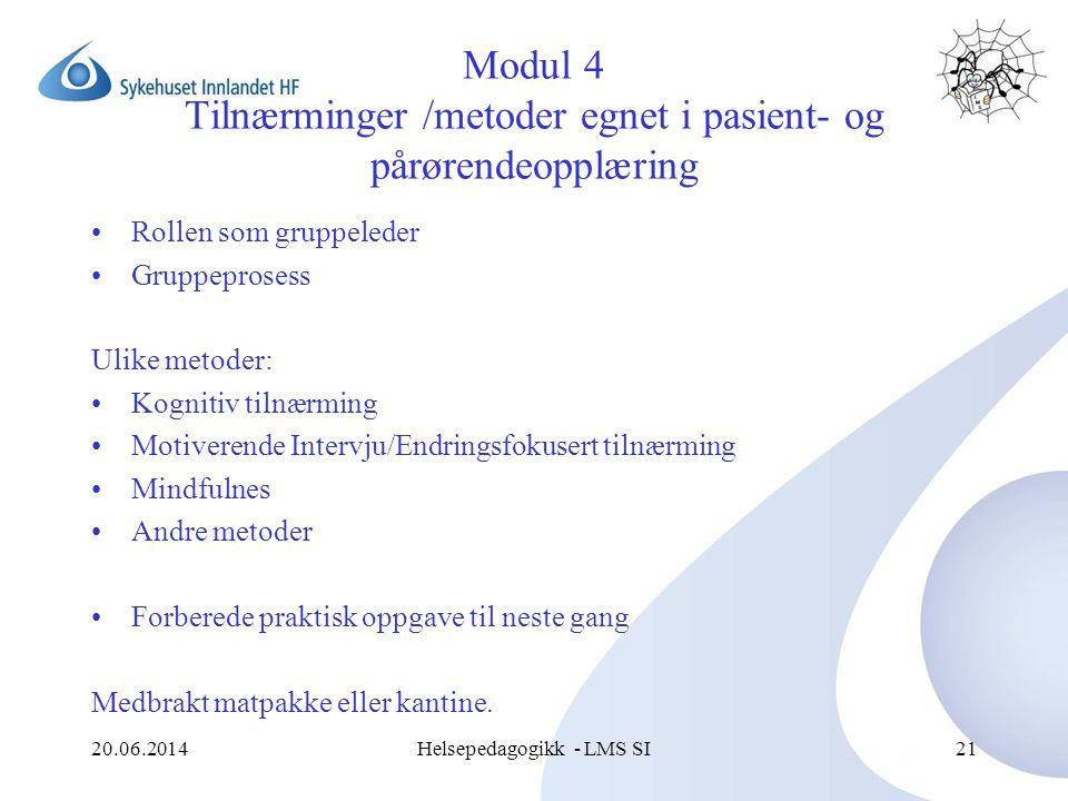 Modul 4 Tilnærminger /metoder egnet i pasient- og pårørendeopplæring