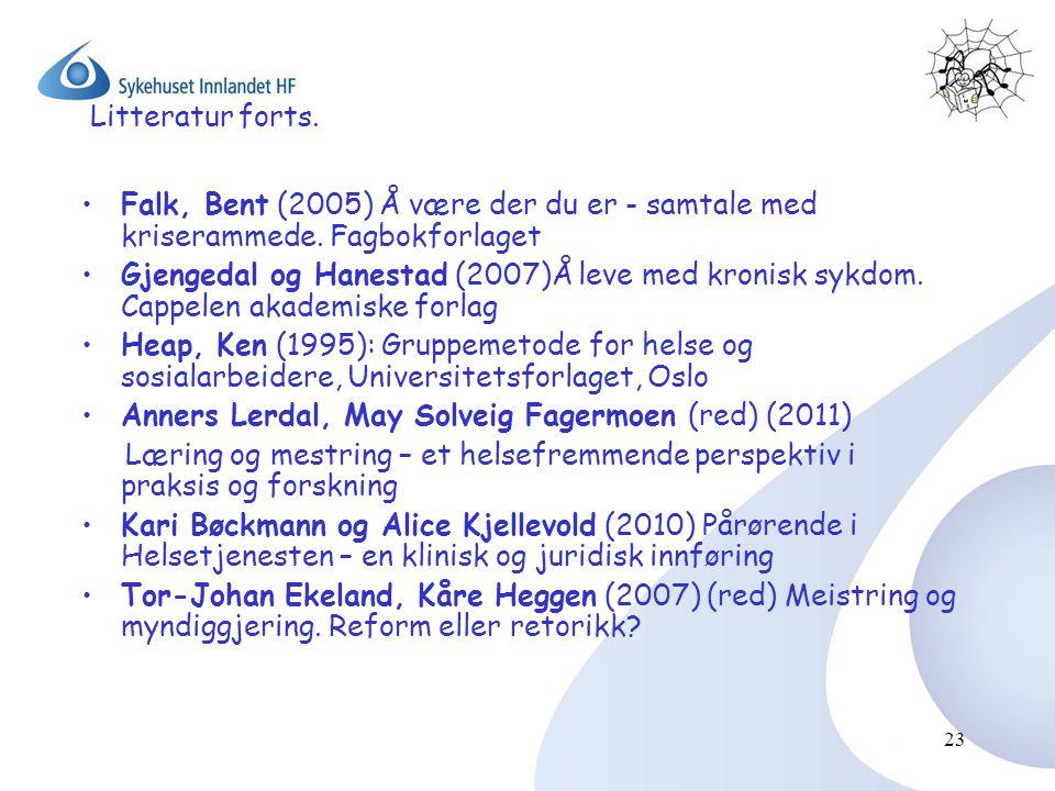 Litteratur forts. Falk, Bent (2005) Å være der du er - samtale med kriserammede. Fagbokforlaget.