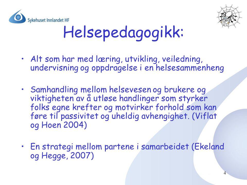 Helsepedagogikk: Alt som har med læring, utvikling, veiledning, undervisning og oppdragelse i en helsesammenheng.