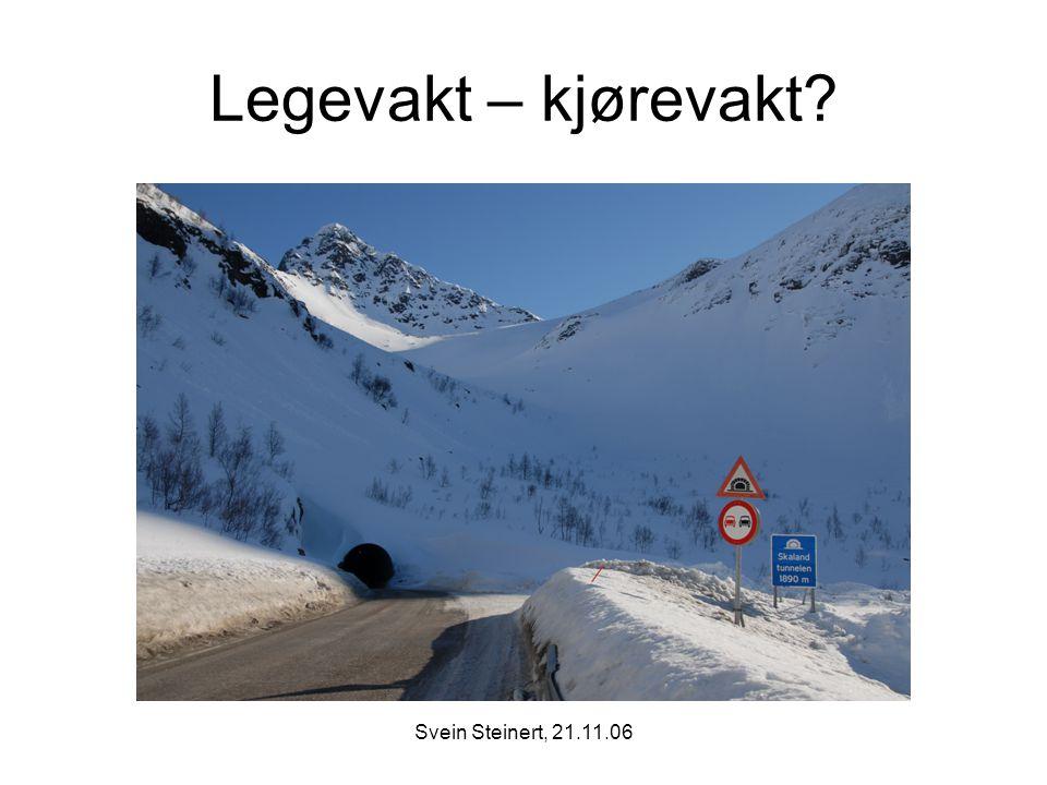 Legevakt – kjørevakt Svein Steinert, 21.11.06