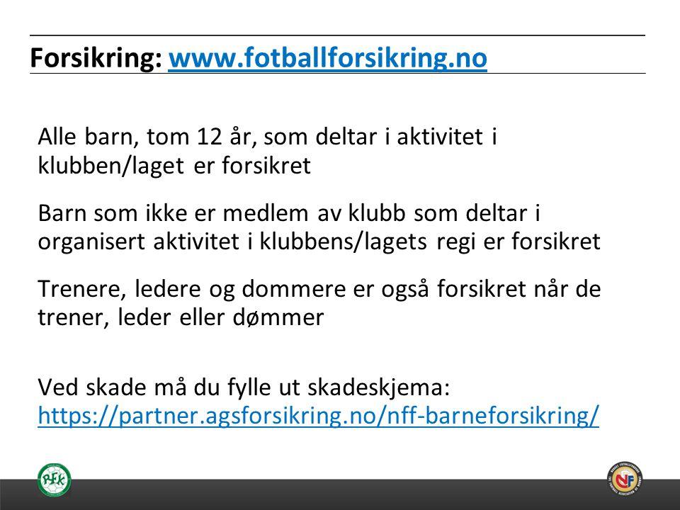 Forsikring: www.fotballforsikring.no