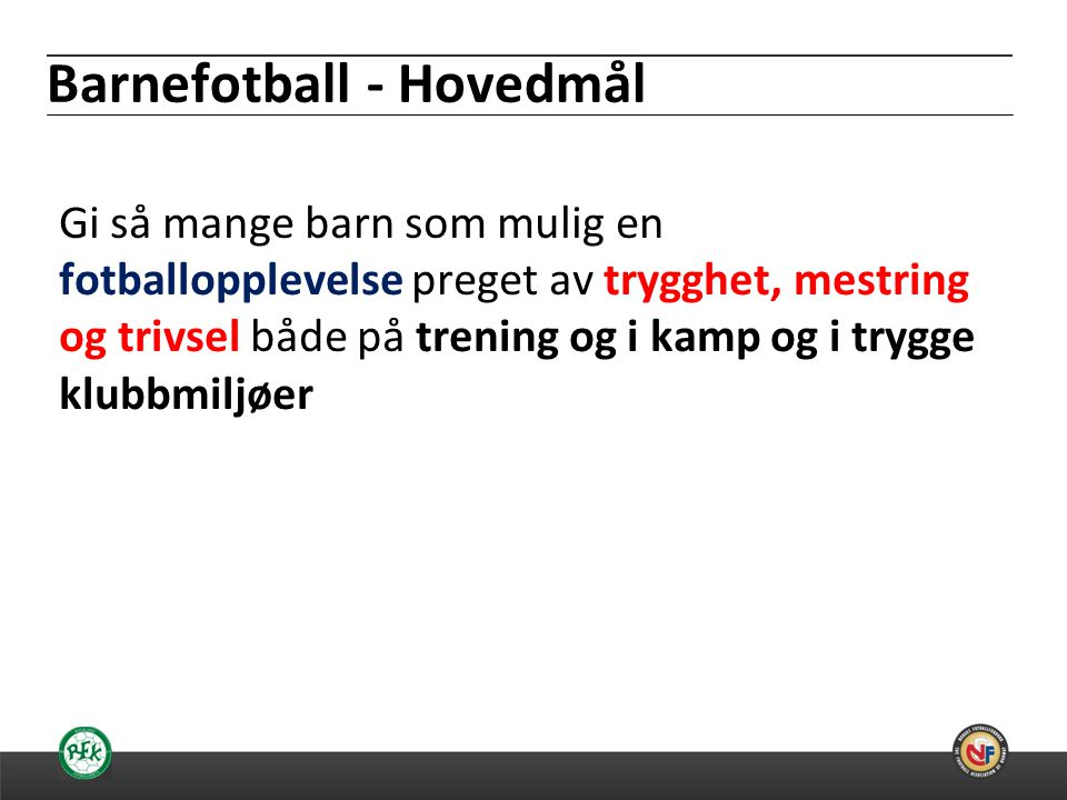 Barnefotball - Hovedmål