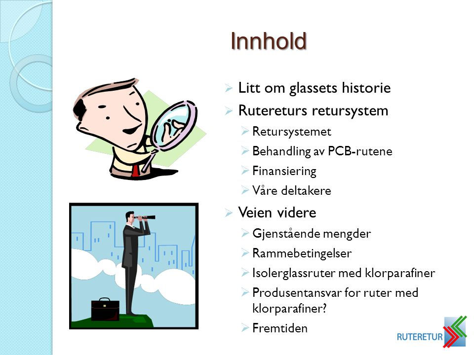 Innhold Litt om glassets historie Rutereturs retursystem Veien videre
