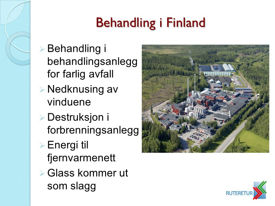 Behandling i Finland Behandling i behandlingsanlegg for farlig avfall