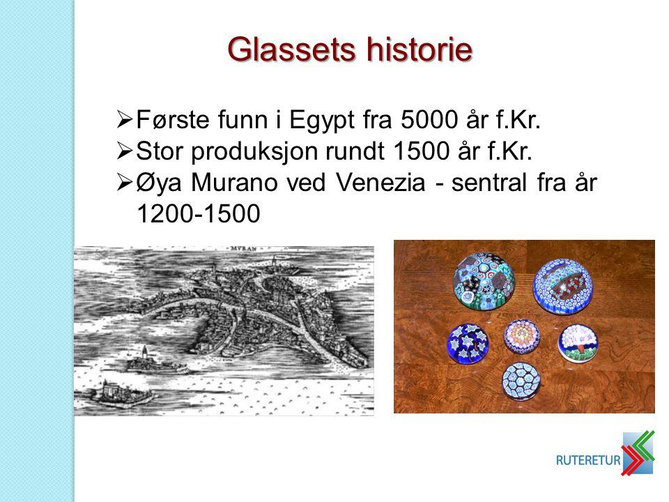 Glassets historie Første funn i Egypt fra 5000 år f.Kr.
