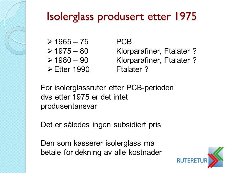 Isolerglass produsert etter 1975