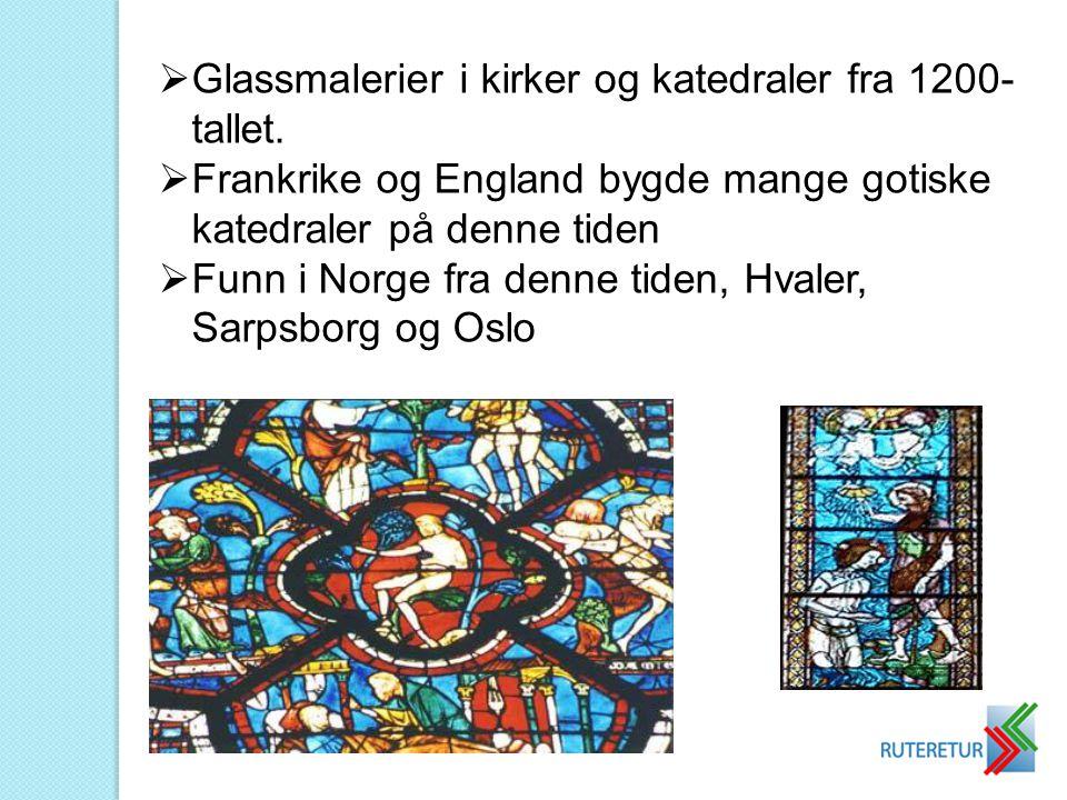 Glassmalerier i kirker og katedraler fra 1200-tallet.