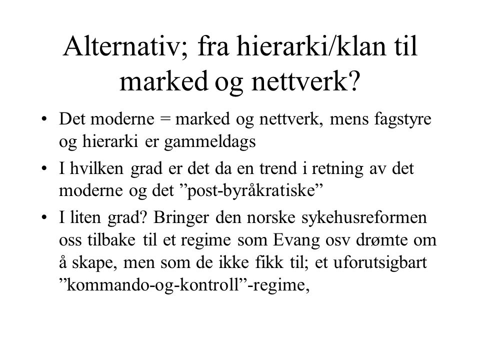 Alternativ; fra hierarki/klan til marked og nettverk