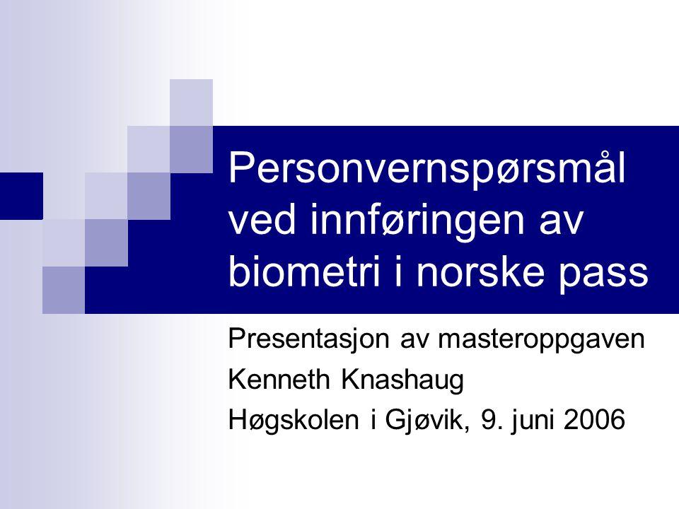 Personvernspørsmål ved innføringen av biometri i norske pass