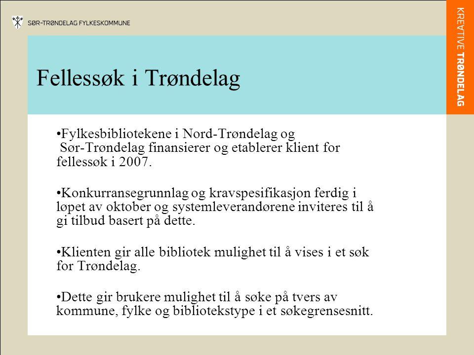 Fellessøk i Trøndelag Fylkesbibliotekene i Nord-Trøndelag og Sør-Trøndelag finansierer og etablerer klient for fellessøk i 2007.