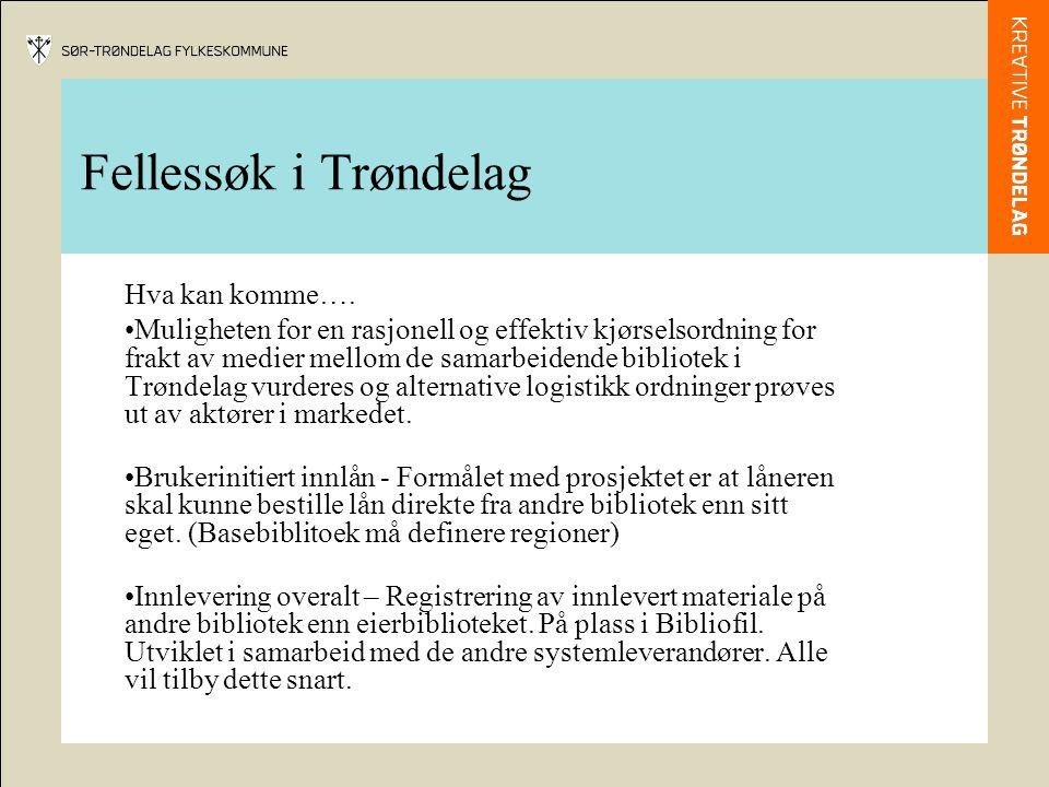 Fellessøk i Trøndelag Hva kan komme….