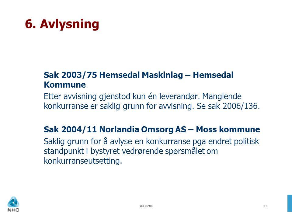 6. Avlysning Sak 2003/75 Hemsedal Maskinlag – Hemsedal Kommune