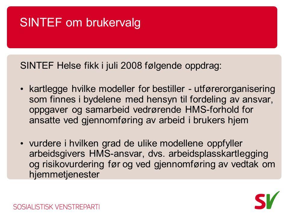 SINTEF om brukervalg SINTEF Helse fikk i juli 2008 følgende oppdrag: