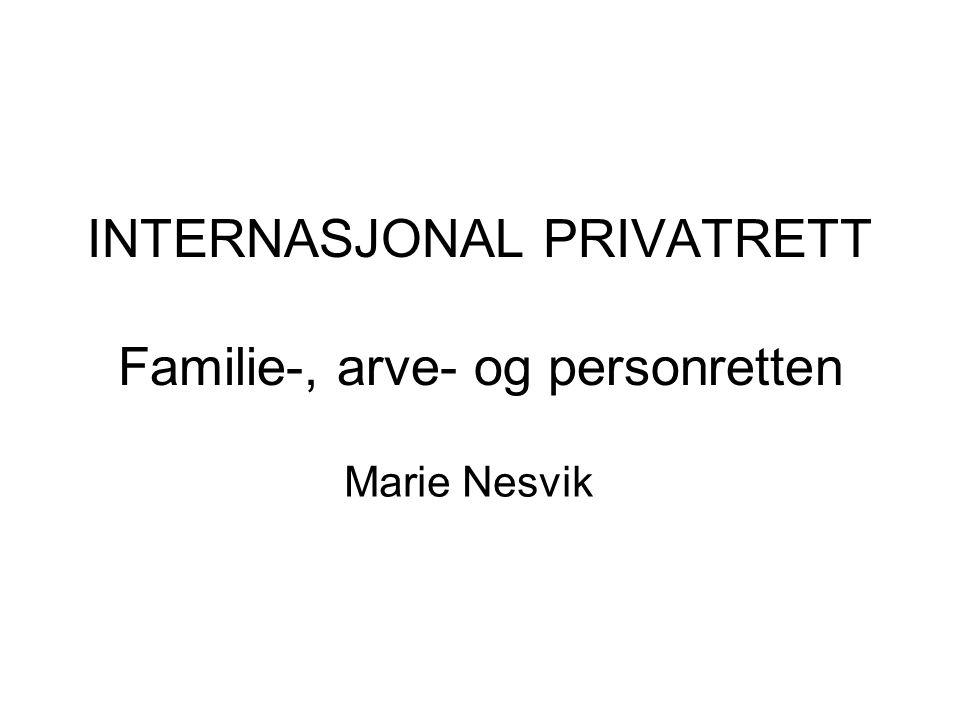 INTERNASJONAL PRIVATRETT Familie-, arve- og personretten