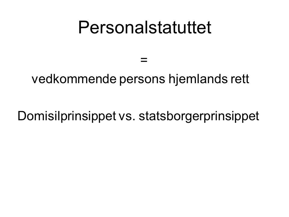 Personalstatuttet = vedkommende persons hjemlands rett