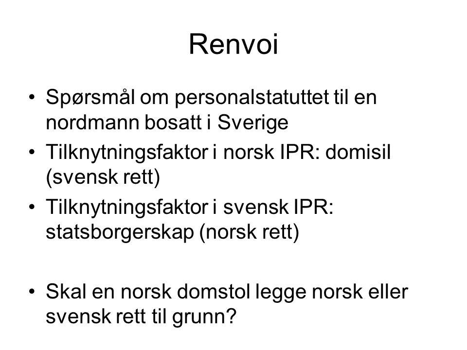Renvoi Spørsmål om personalstatuttet til en nordmann bosatt i Sverige