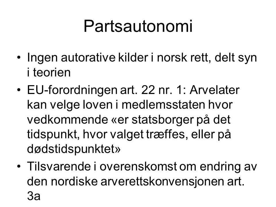 Partsautonomi Ingen autorative kilder i norsk rett, delt syn i teorien