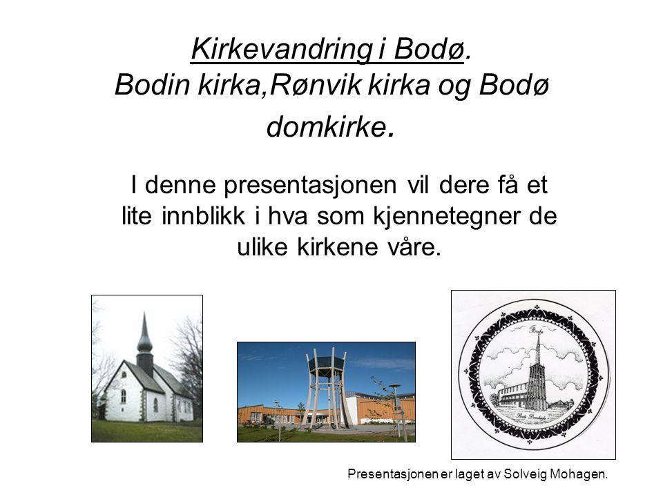 Kirkevandring i Bodø. Bodin kirka,Rønvik kirka og Bodø domkirke.