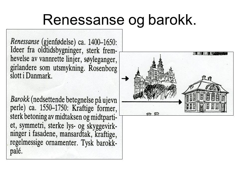 Renessanse og barokk.