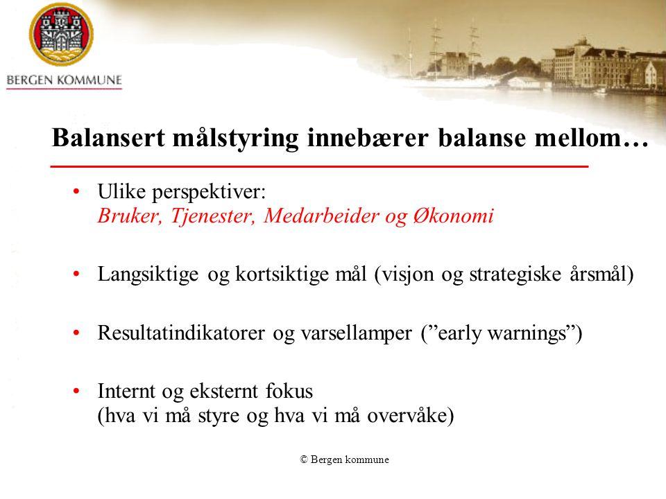 Balansert målstyring innebærer balanse mellom…