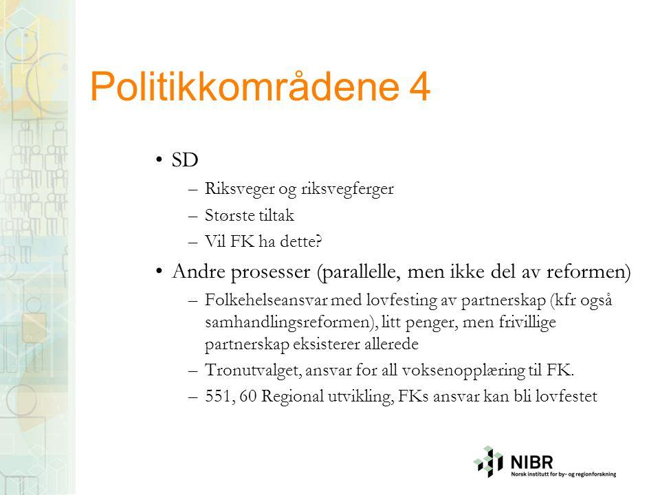Politikkområdene 4 SD. Riksveger og riksvegferger. Største tiltak. Vil FK ha dette Andre prosesser (parallelle, men ikke del av reformen)
